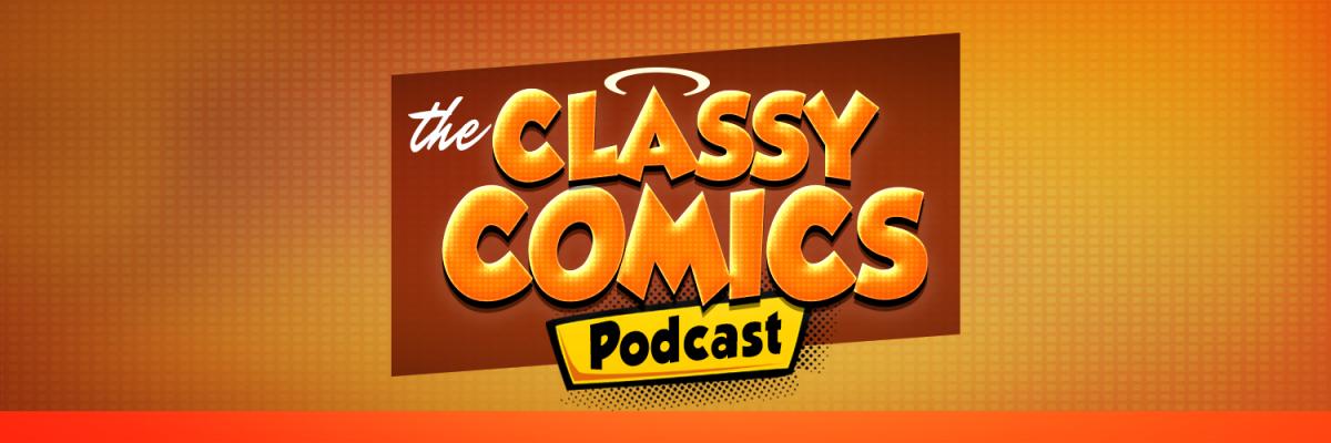 The Classy Comics Podcast